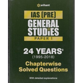 Arihant Publication -  - General Studies Paper I  [IAS (Pre.) 24 years Chapterwise solved question (1995-2018)(English, Paperback) ] by Arihant Exper