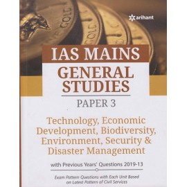 Arihant Publication PVT. LTD. [IAS Mains General Studies - III Technology, Economic Development, Biodiversity, Environment, Security & Disaster Management with Previous Years 2013-2019 Questions (English) Paperback] by Yashwant, Mohit S., Janmejay S.