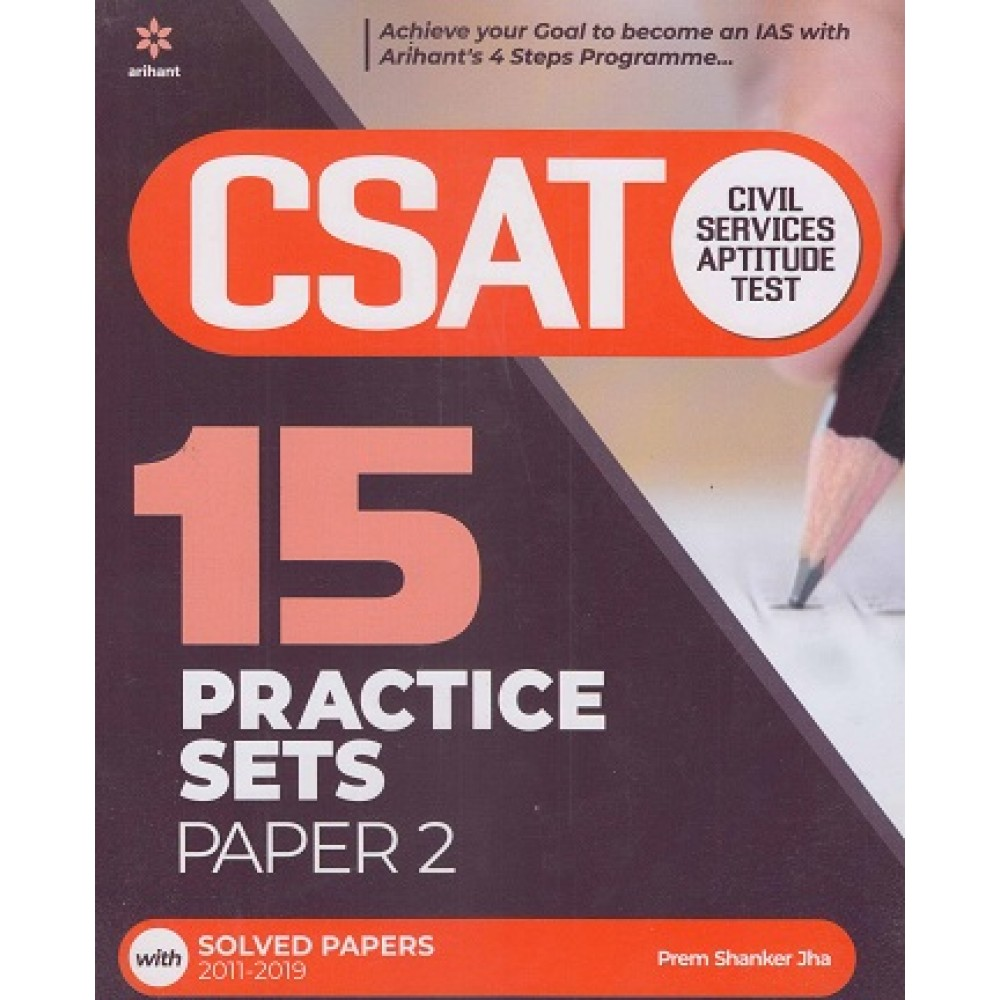 Arihant Publication PVT LTD [UPSC CSAT CIVIL SERVICES APTITUDE TEST  CSAT 15 PRACTICE SETS +SOLVED PAPER 2016-2019 Edited Englisg   } by Prem Shankar Jha