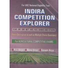 KALYANI PUBLICATION PVT LTD  (INDIRA COMPETITION EXPLORER  ICAR ,JRF ,NET SRF , ARS , BANKS , AND OTHERS  ) [ Short Descriptive , as Multiple  Choice Ouestions  For Agricultural Competitive Exams ) by RL ARYA & RENU ARYA &SONAM ARORA