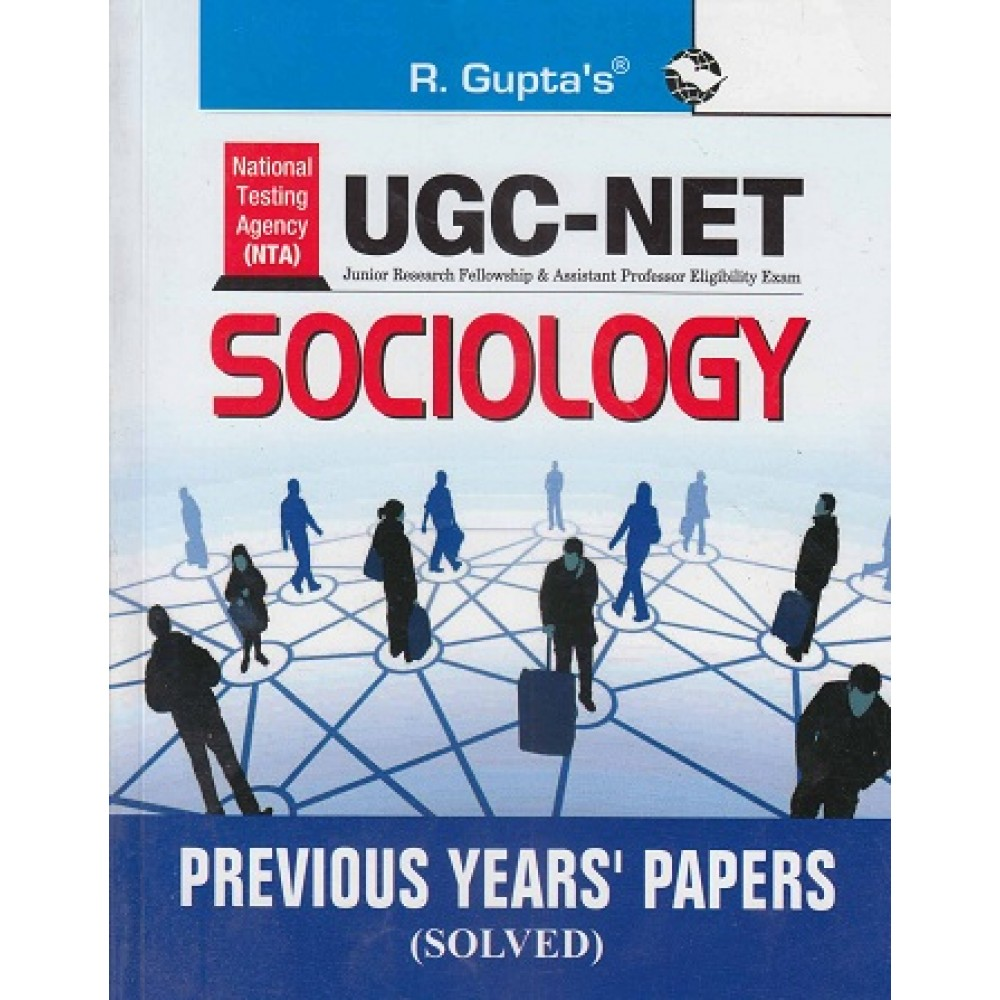 R GUPTA PUBLISHING HOUSE - POPULAR MASTER GUIDE ( UGC / NET / NTA / SOCIOLOGY PREVIOUS YEARS PAPER SOLVED PAPER 1 & PAPER 2  2008 - 2019 )