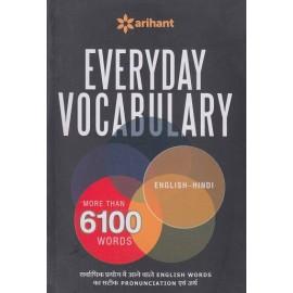 Arihant Publication PVT LTD ( EVERYDAY VOCABULARY  MORE  THAN  6100 WORDS ENGLISH - HINDI सवार्धिक  प्रयोग  में आने वाले ENGLISH WORDS  का सटीक PRONUNCIATION  एव अर्थ ) BY KUMKUM GUPTA