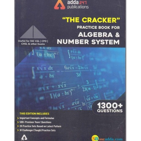 ADDA 247 PUBLICATIONS PVT LMT ( '' THE CRACKER'' PRACTICE BOOK FOR ALGEBRA & NUMBER SYSTEM USEFUL FOR SSC CGL / CPO / CHSL & OTHER EXAMS 1300+, QUESTION EDITION ENGLISH )