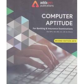 ADDA 247 PUBLICATIONS PVT LMT ( COPMUTER APTITUDE FORBANKING & INSURANCE EXAMINATIONS LIKE IBPS , SBI , RBI , LIC , UIIC , & OTHRS SECOND EDITION 2019 ENGLISH )
