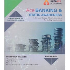 ADDA 247 PUBLICATIONS PVT LMT ( ACE BANKING & STATIC AWARENESS A COMPETE GUIDE ON GENERAL AWARENESS   FOR BANKING  EXAMINATIONS LIKE IBPS , SBI , RBI , LIC , UIIC , & OTHRS  FIRST EDITION 2019 ENGLISH )