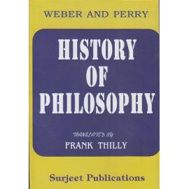 Surjeet Publications ( HISTORY OF PHILOSOPHY WEBER AND PERRY EDITION ENGLISH ) BY FRANK THILLY