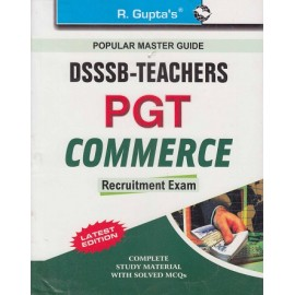 R GUPTA PUBLISHING HOUSE - POPULAR MASTER GUIDE ( [DSSSB - TEACHERS  PGT COMMERCE RECRUITMENT EXAM  2015 PREVIOUS PAPER ( SOLVED )  Edition 2019 english )