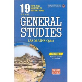 Chronicle Publication [General Studies- I IAS MAINS Q & A Topicwise Solutions of Previous Years' Papers Revised and Updated 2019 Edition Question & Answer (2001-2018 (English)] Compiled by N. N. Ojha