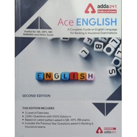 ADDA 247 PUBLICATIONS PVT LMT ( ACE ENGLISH  A COMPLETE GUIDE ON ENGLISH LANGUAGE  FOR BANKING & INSURANCE EXAMINATION USEFUL FOR SBI . IBPS , RBI , NABARD AND OTHER EXAMS EDITION ENGLISH 2200+ QUESTION WITH 100% SOLUTIONS )