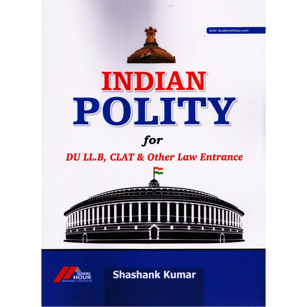 Academic Hour - Indian Polity for DU LL.B, CLAT & Other Law Entrance (English, Paperback) by Shashank Kumar