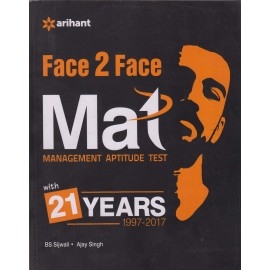 Arihant Publication PVT LTD [MAT Face 2 Face (Management Aptitude Test) with 21 Years 1997-2017 (English) Paperback] by BS Sijwali & Ajay Singh