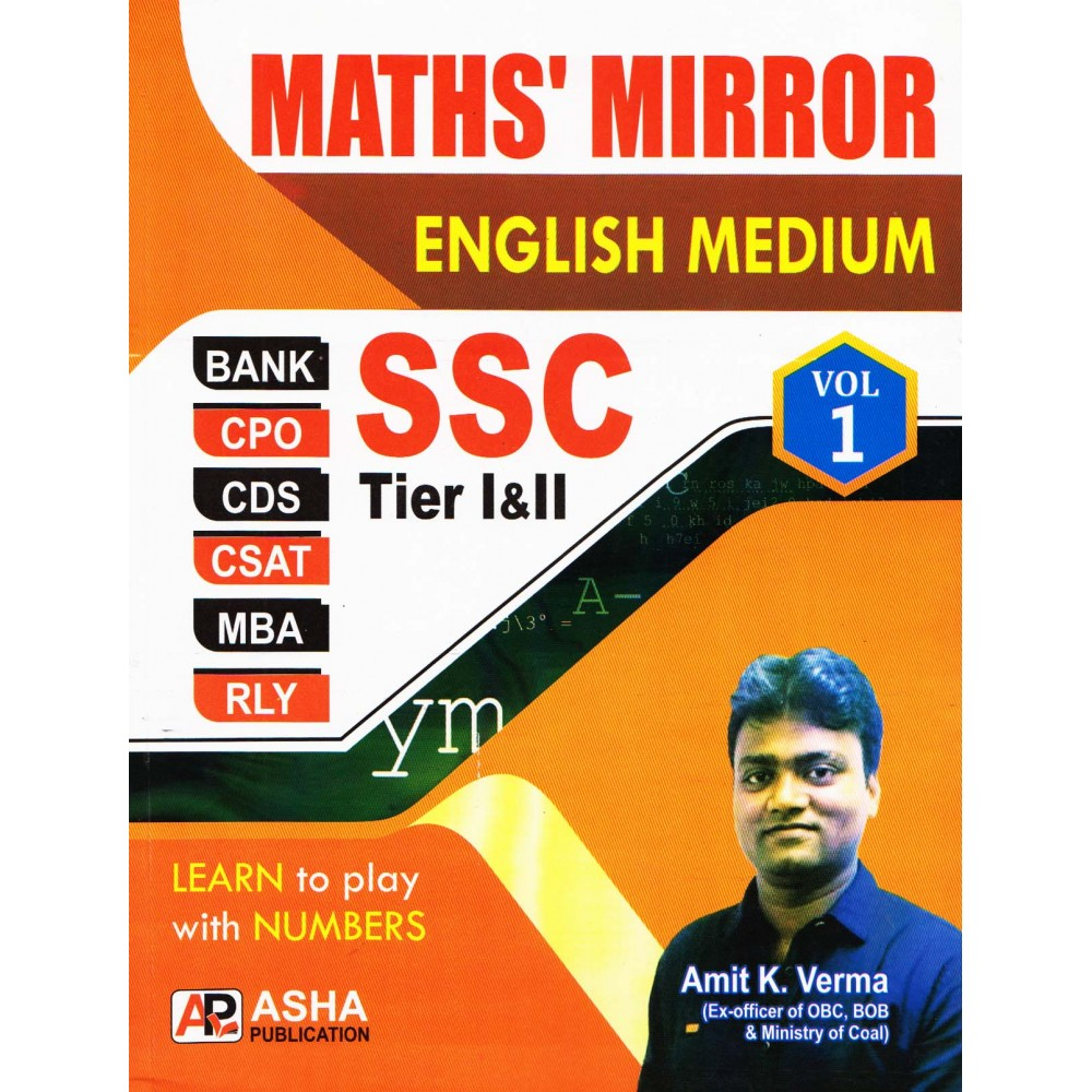 Asha Publication [MATHS' MIRROR SSC Tier - I & II and Vol. 1 (English Medium), Paperback] by Amit Kr. Verma