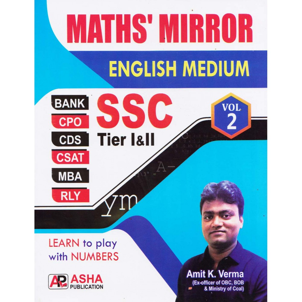 Asha Publication [MATHS' MIRROR SSC Tier - I & II and Vol. 2 (English Medium), Paperback] by Amit Kr. Verma
