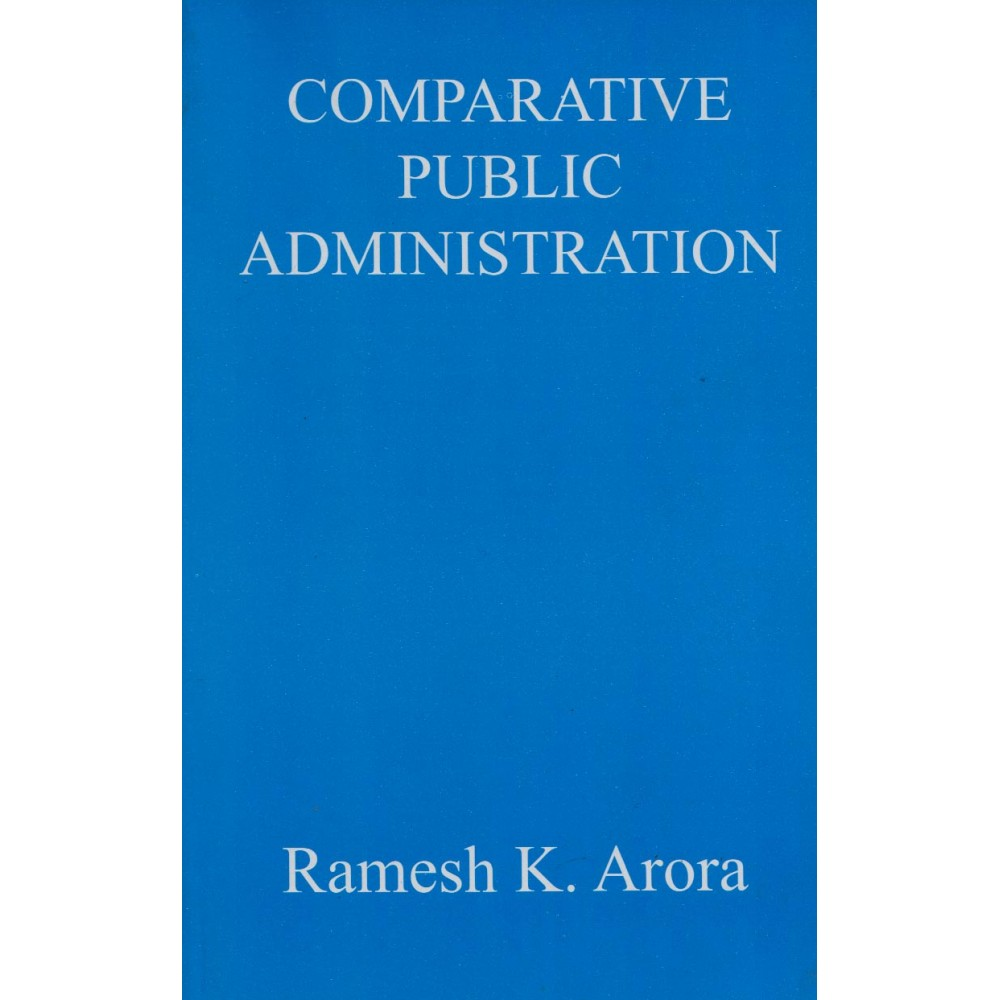 Associated Publishing House [Comparative Public Administration, Paperback] by Ramesh K. Arora