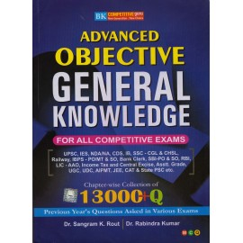 B. K. Publications [Advanced Objective General Knowledge for all Competitive Exams Chapterwise Collection of 13000+ Question (English) Paperback] by Dr. Sangram K. Rout & Dr. Rabindra Kumar