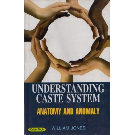 Cyber Tech Publications [Understanding Caste System (Anatomy and Anomaly) (English) Paperback] by William Jones