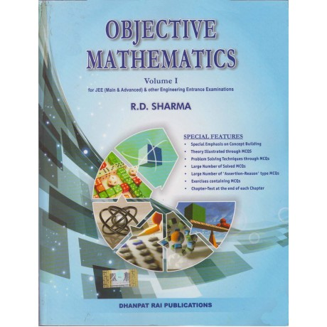 Dhanpat Rai Publications [Objective Mathematics  Volume - I for JEE (Main & Advanced) & Other Engineering Entrance Examination] by R. D. Sharma