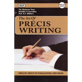 Dhillon Publication, New Delhi [The Art of PRECIS WRITING (English), Paperback] by Prof. R. S. Dhillon