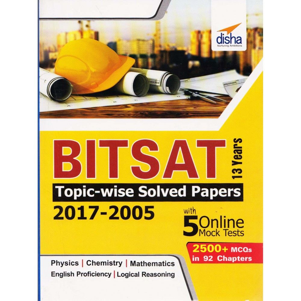 Disha Publication [BITSAT Topicwise Solved Papers 2017-2005, 13 Years with 5 Online Mock Tests (English), Paperback]