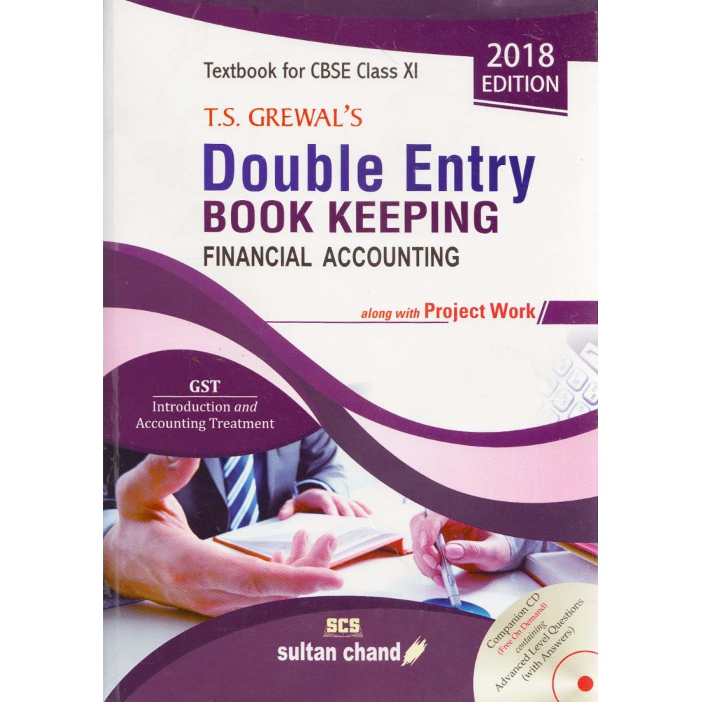 Double Entry Book Keeping Financial Account along with Project work (CBSE XI) 2018 Edition, (English), Paperback] by T. S. Grewal's