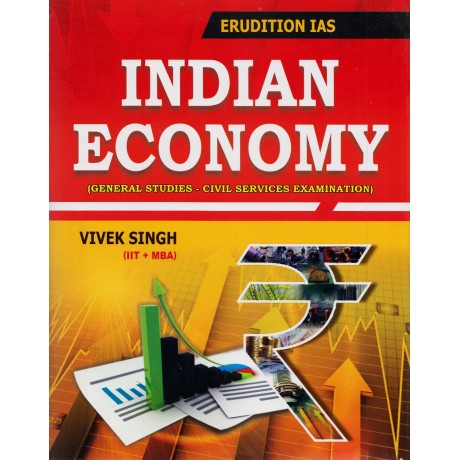 Erudition IAS [Indian Economy for General Studies (English) Paperback] by Vivek Singh