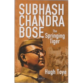 Jaico Books [SUBHASH CHANDRA BOSE - The Springing Tiger (English) Paperback] by Hugh Toye