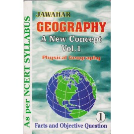Jawahar Publishers [Geography A New Concept Vol. 1 Physical Geography with Facts and Objective Question (English), Paperback] by Sanjay Kumar