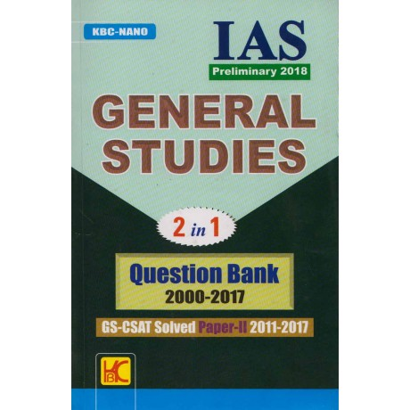 KBC Nano Publication [IAS Preliminary 2018 General Studies 2 in 1 Question Bank 2000-2017 and CSAT Solved Paper - II, 2011-2017, English Paperback] Shyam Salona
