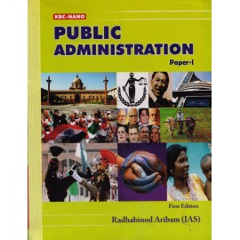KBC Nano Publication [Public Administration Paper - I (English), Ist Edition, Paperback] Radhabinod Aribam