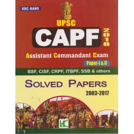 KBC Nano Publication - UPSC CAPF 2018 Paper - I & II (BSC, CISF, CRPF, ITBPF, SSB & Others) Solved Papers 2003-2017 (English, Paperback)