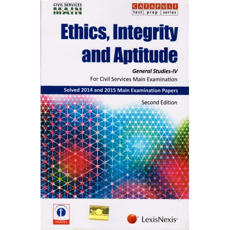 Lexis Nexis Publication [Ethics, Integrity & Aptitude General Studies - IV with Solved 2014, 2015 & 2016 Main Examination Papers, 2nd Edition (English) Paperback] by Showick Thorpe
