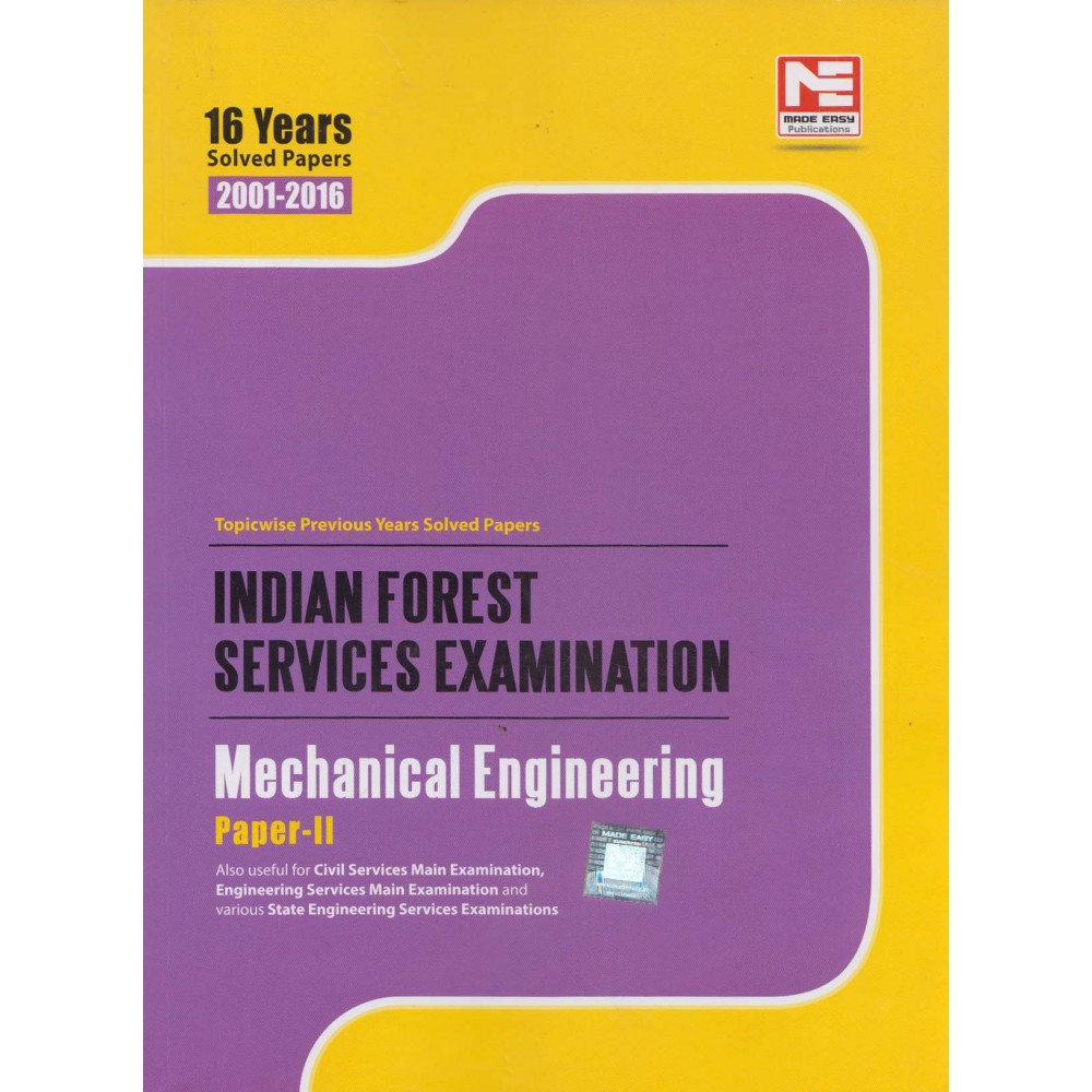 Made Easy Publications [Indian Forest Services Examination Mechanical  Engineering Paper - II (English) Last 16 Years Solved Paper (English),