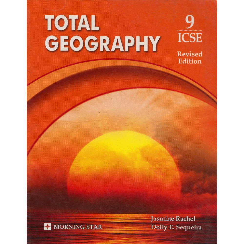 Morning Star Publication [Total Geography Class - 9 ICSE Revised Edition, Paperback] by Jasmine Rachel & Dolly E. Sequeira