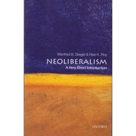 Oxford Series [NEOLIBERALISM (A Very Short Introduction) English, Paperback] by Manfred B. Steger & Ravi K. Roy