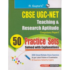 R' Gupta Publication [UGC NET/JRF/SET - Teaching & Research Aptitude Compulsory Paper - I 50 Practice Sets Solved with Explanations 3000+ Solved Multiple Question]