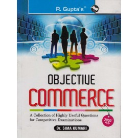 R. Gupta's Publication [Objective Commerce 2000+ MCQs  (English) Paperback] by Dr. Sima Kumari