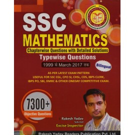 Rakesh Yadav Publication [SSC Mathematics 7300+ Objective Previous Years Questions with Detailed Solution, 1999 to March 2017 (Billingual) Paperback] by Rakesh Yadav