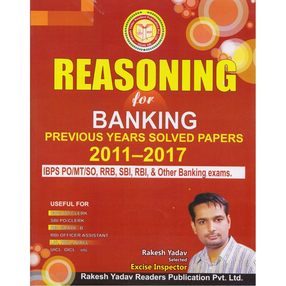 Rakesh Yadav Readers Publication [REASONING for BANKING Previous Years Solved Papers 2011-2017 (English) Paperback] by Rakesh Yadav