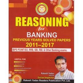 Rakesh Yadav Readers Publication [REASONING for BANKING Previous Years Solved Papers 2011-2017 (English) Paperback] by Rakesh Yadav