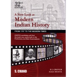 S. Chand Publication [A New Look at Modern Indian History (From 1707 to the Modern Times, 32nd Edition Paperback) English] by B.L. Grover and Alka Mehta
