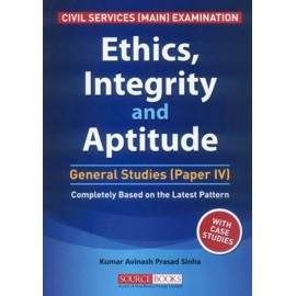 Source Books Publication [Ethics, Integrity and Aptitude  with Case Studies (English) Paperback] by Kumar Avinash Prasad Sinha
