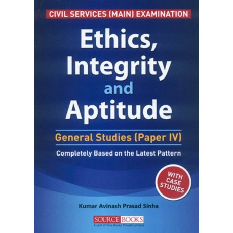 Source Books Publication [Ethics, Integrity and Aptitude  with Case Studies (English) Paperback] by Kumar Avinash Prasad Sinha