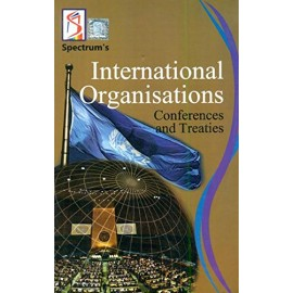 Spectrum Publication [International Organisations Conference and Treaties (English) Paperback] by  Sabina Madan, Praveen Dev, Kranthi J. Sebastian, Kalpana Rajaram, Avinash Purohit
