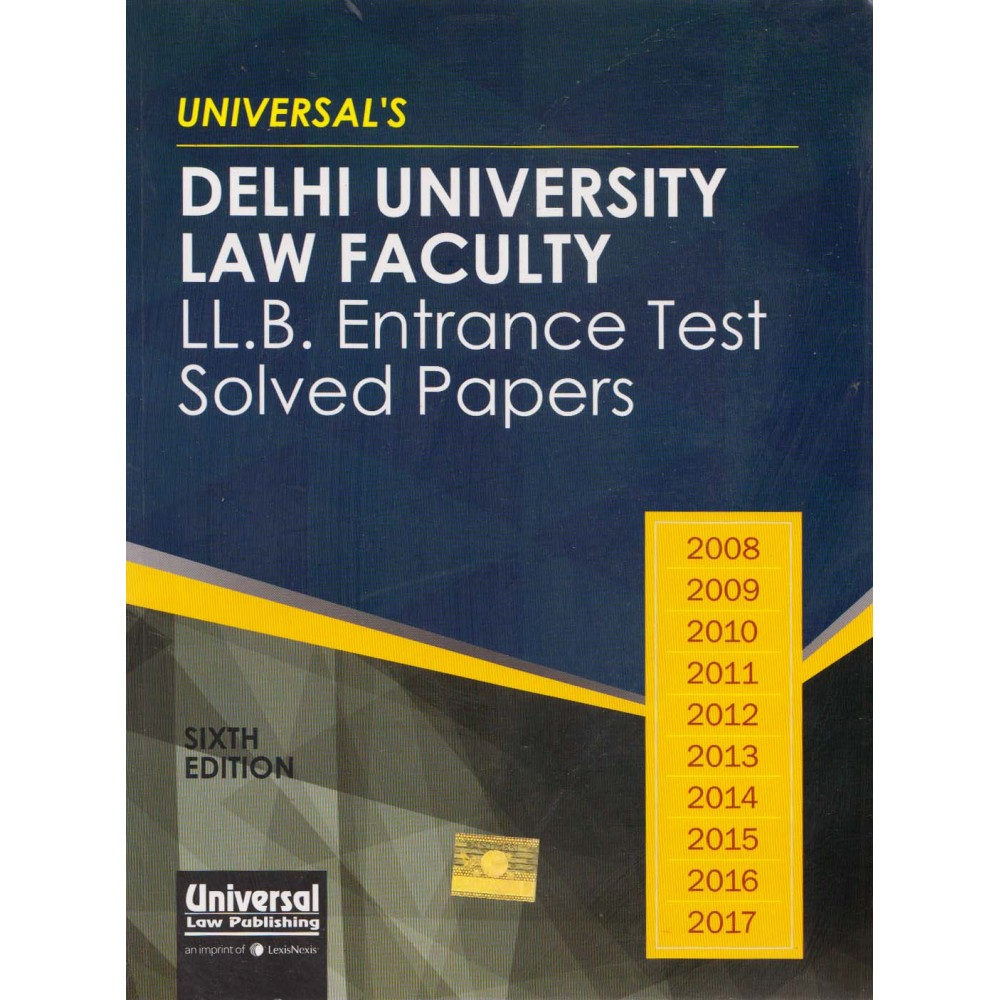 Universal Law Publishing [Delhi University Law Faculty LL.B. Entrance Test Solved Papers (English), 6th Edition, Paperback] by Universal Team