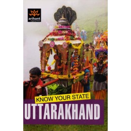 Arihant Publication [Know Your State Uttarakhand (English)] Author - Mohan S. Negi and Ashwini Kr. Prasad