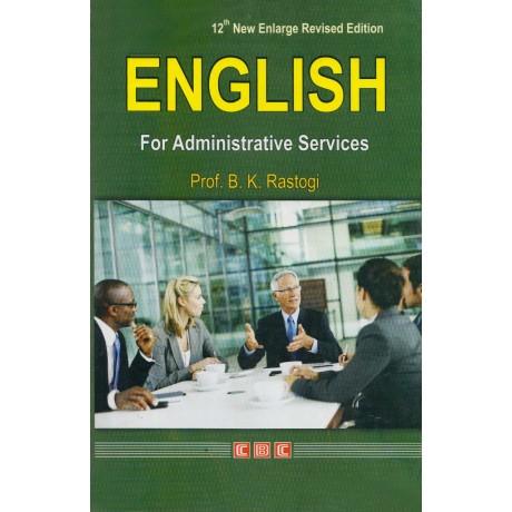 CBC Publication [English for Administrative Services] Author - Prof. B. K. Rastogi