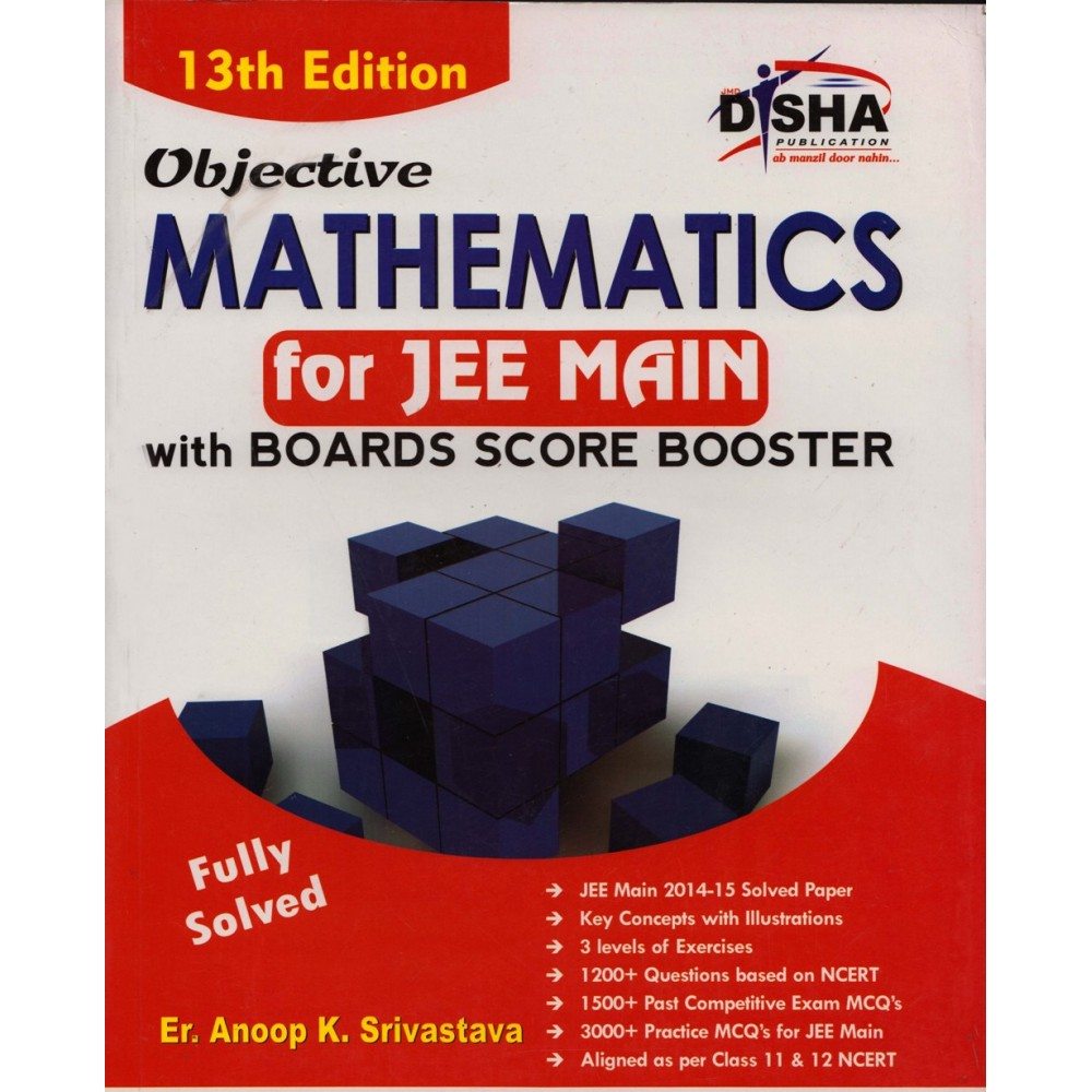 Disha Publication [Mathematics for JEE MAIN Board Score Booster] Author - Er. Anoop Kumar Srivastava