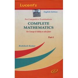 Lucent Publication [Complete Mathematics Part - I] Author - Rishikesh Kumar
