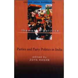 Oxford India Paperbacks [Parties and Party Politics in India] Edited by Zoya Hasan