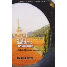 Oxford India Paperbacks [Working A Democratic Constitution (A History of the Indian Experience)] by Granville Austin